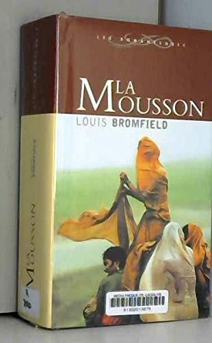 La mousson (Les romanesques): Bromfield, Louis, Vulliemin,