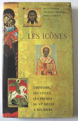 9782744167034: Les icônes : L'histoire, les styles, les thèmes, du VIe siècle à nos jours