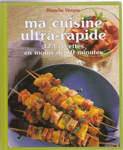 9782744167058: Ma Cuisine Ultra-Rapide 123 Recettes En Moins De 10 Minutes