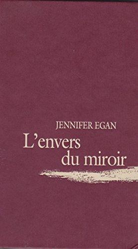 L'envers du miroir: Jennifer EGAN