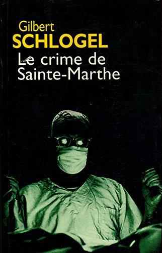 9782744167751: Le crime de Sainte-Marthe (Une enquête du Dr Ludovic Hébert)