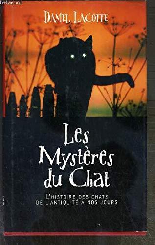 Les mysteres du chat: Daniel Lacotte