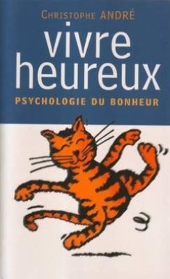 9782744168949: Vivre Heureux: Psychologie Du Bonheur
