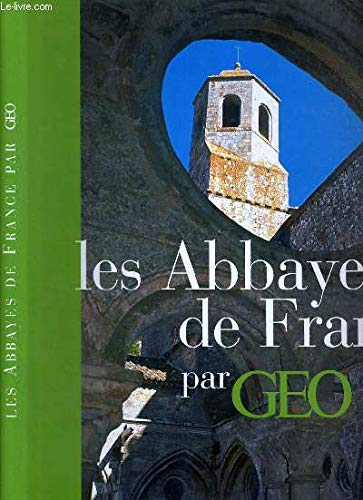 Les abbaues de France par Géo