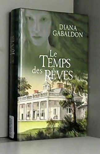 Le temps des rêves: Diana Gabaldon