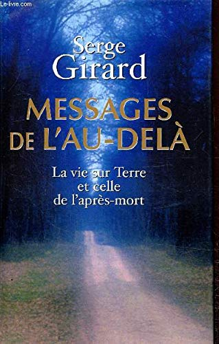 9782744172274: Messages de l'au-delà : La vie sur terre et celle de l'après-mort