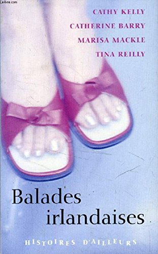 Histoires d'ailleurs - Balades irlandaises: Cathy Kelly, Catherine