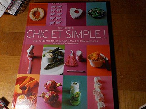 9782744175428: Chic et Simple : Pr�s de 180 recettes faciles