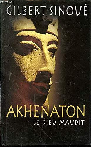 9782744176548: Akhenaton, le dieu maudit