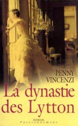 9782744176944: La dynastie des Lytton (Passionnément) [Relié] by Vincenzi, Penny