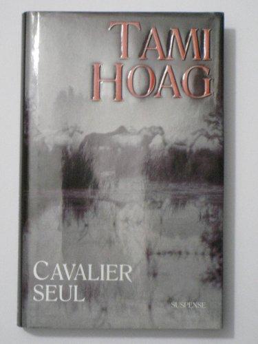 Cavalier seul. Traduit de l'anglais.: Hoag (Tami)
