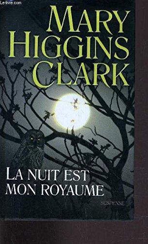 La Nuit Est Mon Royaume: Mary Higgins Clark