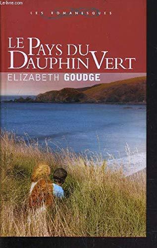 Le pays du dauphin vert (Les romanesques): Elizabeth Goudge