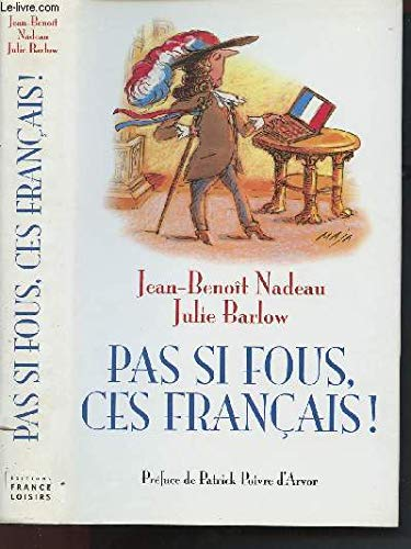 Pas si fous, ces Français ! [Hardcover]: Jean-Benoît Nadeau