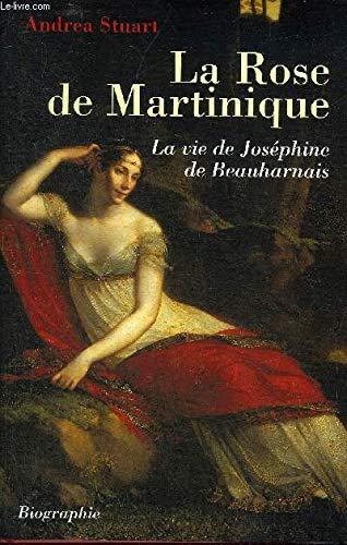 9782744183478: La Rose de Martinique : La vie de Joséphine de Beauharnais
