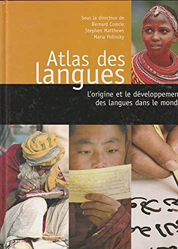 9782744183690: Atlas des langues : L'origine et le d�veloppement des langues dans le monde