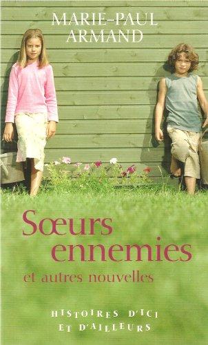 9782744183799: Soeurs Ennemies Et Autres Nouvelles