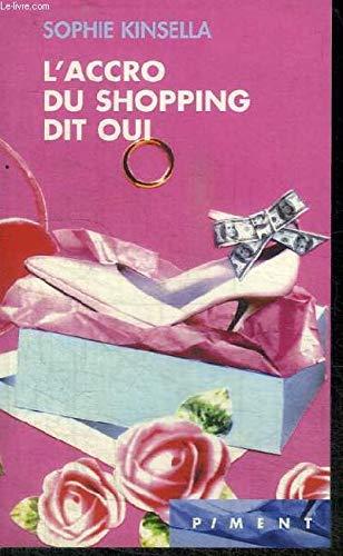 9782744184529: L'accro du shopping dit oui (Piment)