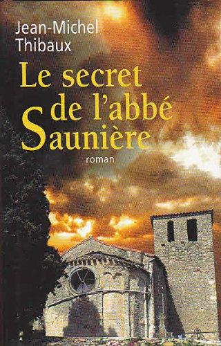 9782744184673: Le secret de l'abbé Saunière