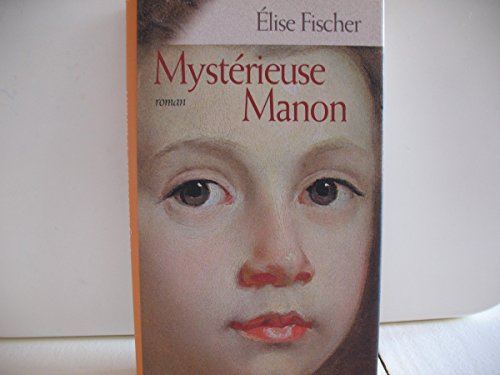 9782744184949: Mystérieuse Manon