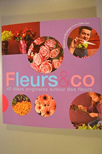 9782744188589: Fleurs & co : 40 id�es originales autour des fleurs