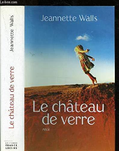 9782744189814: Le château de verre : Récit autobiographique