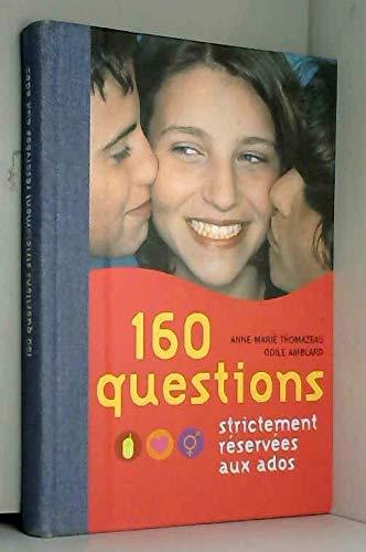 9782744190216: 160 questions strictement réservées aux ados