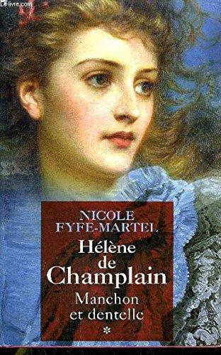 Manchon et dentelle (Hélène de Champlain): Nicole Fyfe-Martel