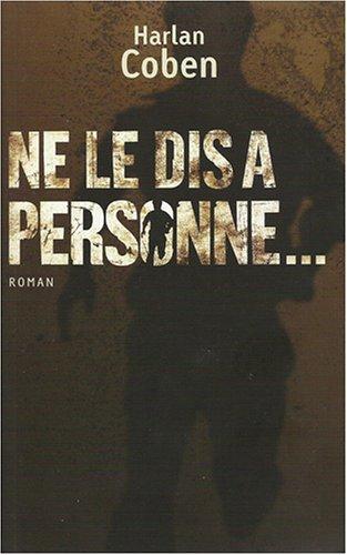 9782744191824: Ne Le Dis A Personne