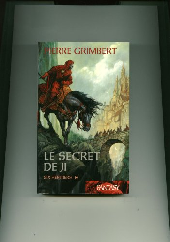 Le secret de Ji tome 1 Six: Pierre Grimbert