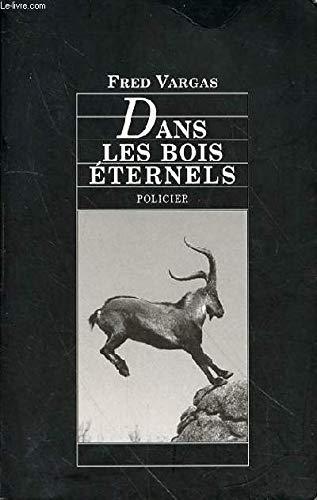 9782744193361: DANS LES BOIS ETERNELS.