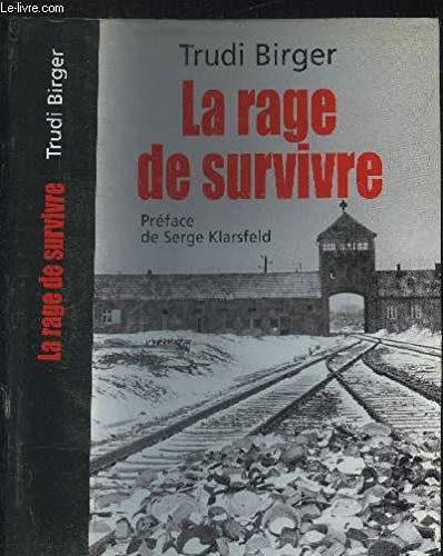 9782744193873: La rage de survivre [Relié] by Birger, Trudi; Green, Jeffrey M. ; Véron, Marianne