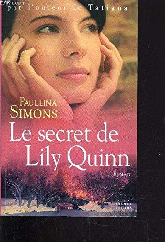 Le secret de Lily Quinn: Paullina Simons Christine