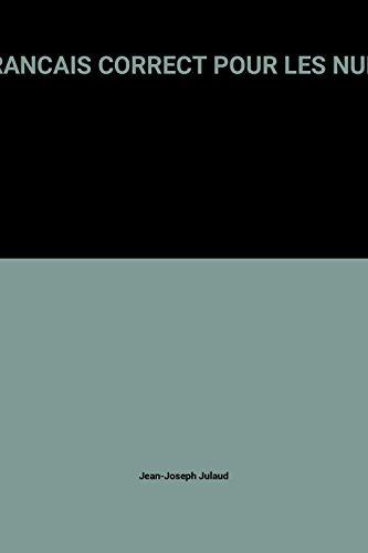 9782744194900: FRANCAIS CORRECT POUR LES NULS