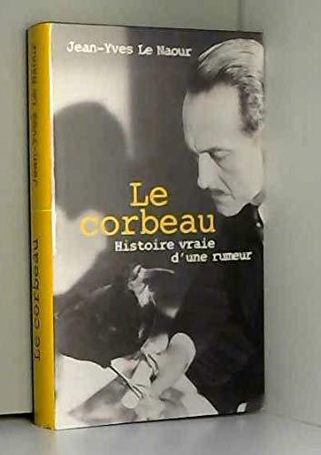 9782744195815: Le corbeau : Histoire vraie d'une Rumeur