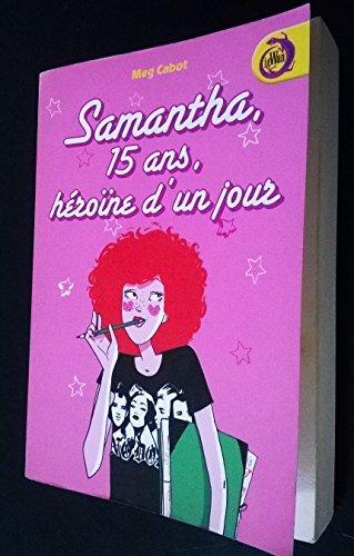 9782744196744: Samantha, 15 ans, h�ro�ne d'un jour (IgWan)
