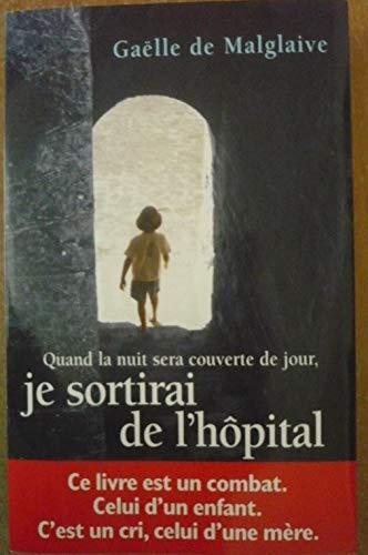 9782744198755: Quand la nuit sera couverte de jour, je sortirai de l'hôpital