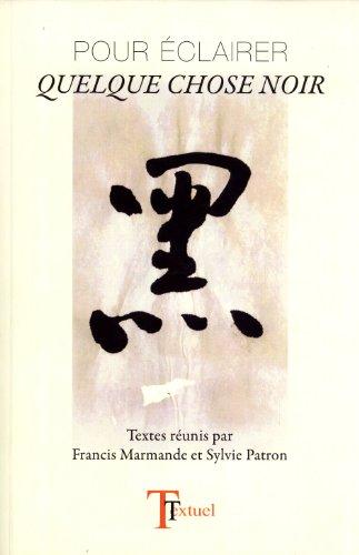 9782744201660: Pour Éclairer Quelque Chose Noir (Textuel No. 55)