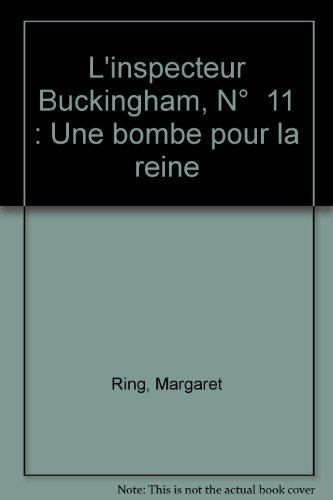 9782744300677: L'inspecteur Buckingham, N° 11 : Une bombe pour la reine