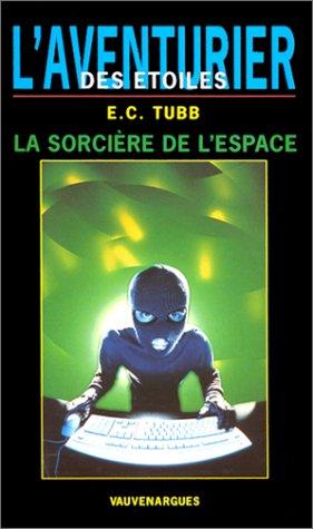 9782744304552: La Sorcière de l'espace