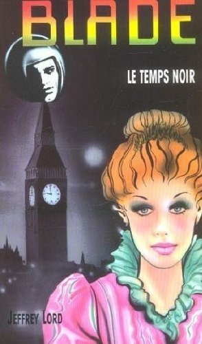 9782744308833: Blade, numéro 153 : Le Temps noir