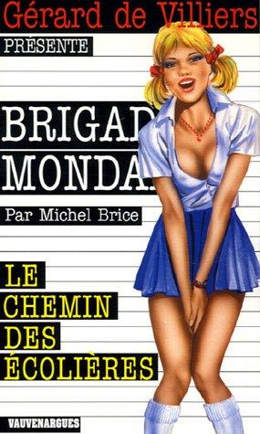 9782744311932: Le chemin des écolières (Brigade mondaine)