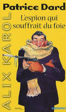 9782744314353: L'espion qui souffrait du foie (French Edition)