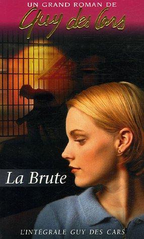 9782744314407: La brute (French Edition)