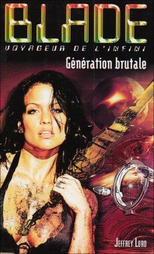 9782744314704: Génération brutale (French Edition)