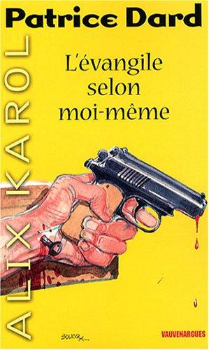 9782744315152: Alix Karol : L'Evangile Selon Moi Meme