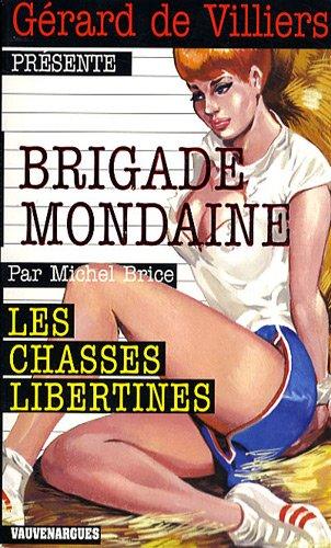 9782744315886: Brigade Mondaine 302 : Les Chasses libertines