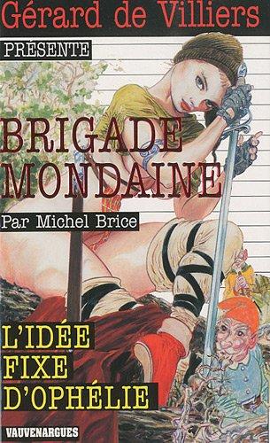 Brigade Mondaine 310 : L'Idée fixe d'Ophélie: Brice, Michel
