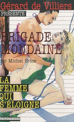 9782744316364: Brigade Mondaine 316 : La Femme qui s'éloigne