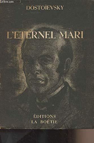 l'éternel mari (Grand caractere): Dostoïevski, Fédor